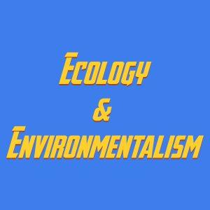 Ecology & environmentalism