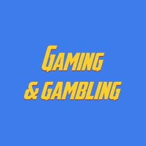 Gaming & gambling