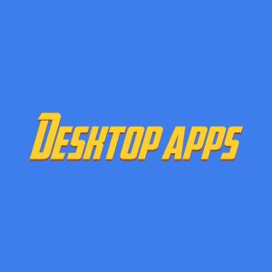 Desktop apps