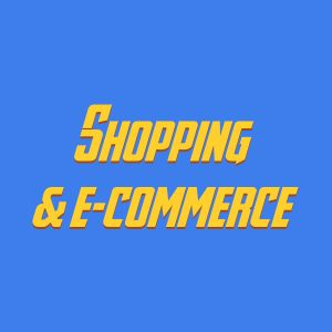 Shopping & e-commerce