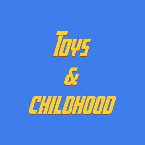Toys & childhood